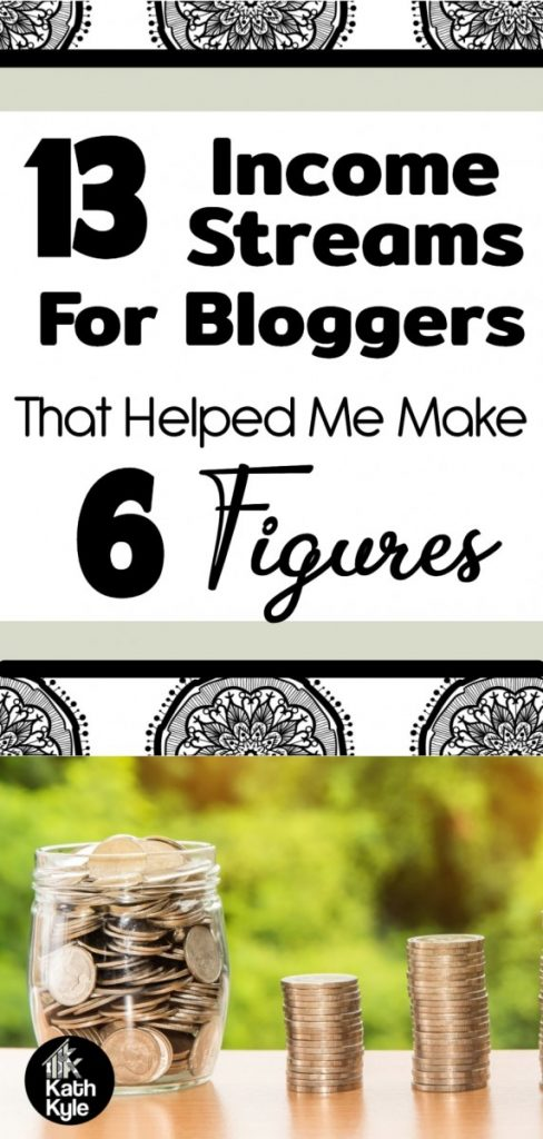 13 Income Streams For Bloggers That Got Me To 6 Figures