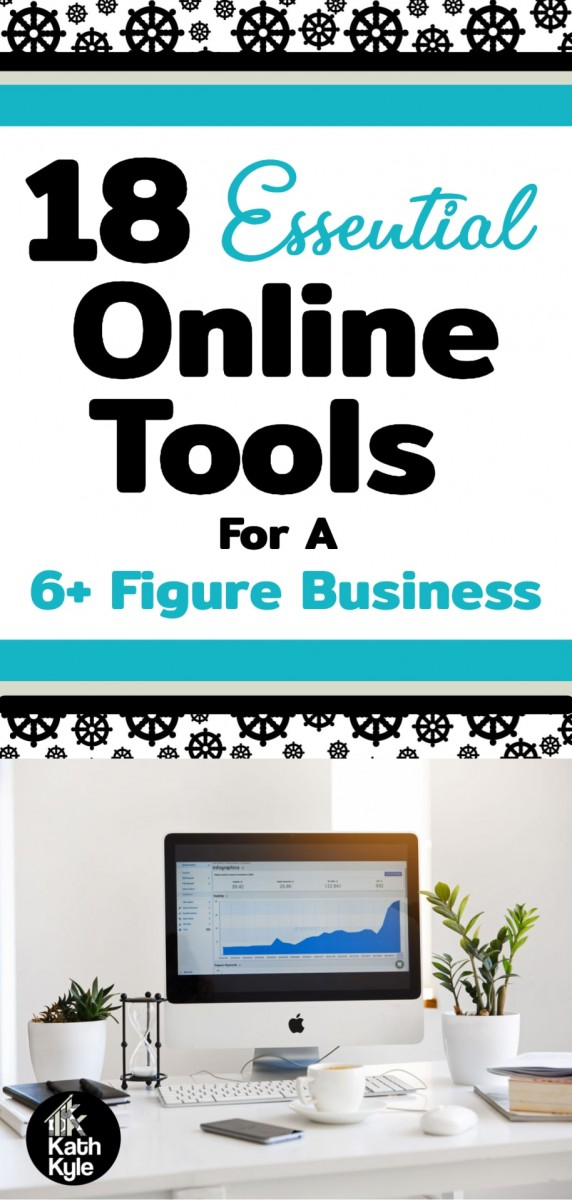 18 Essential Tools For A 6+ Figure Business