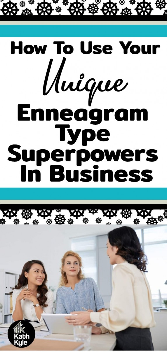 How To Use Your Unique Enneagram Type Superpowers In Business