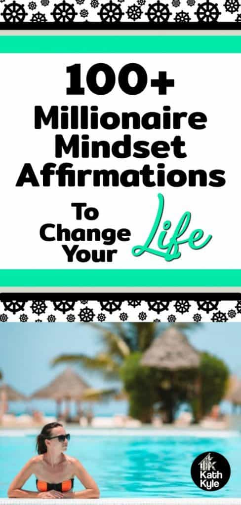 100+ Millionaire Mindset Affirmations To Change Your Life