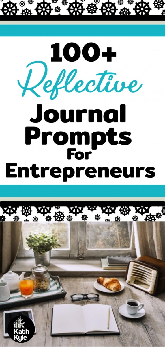 100+ Journal Prompts For Entrepreneurs: Reflect And Succeed