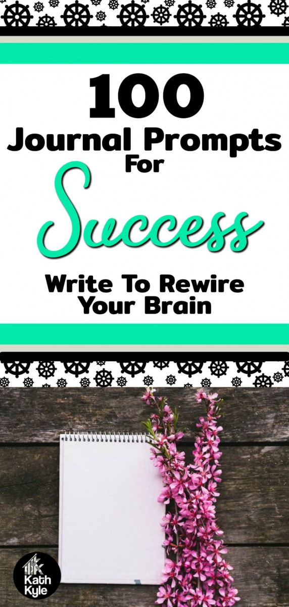 100+ Journal Prompts For Success: Write To Rewire Your Brain