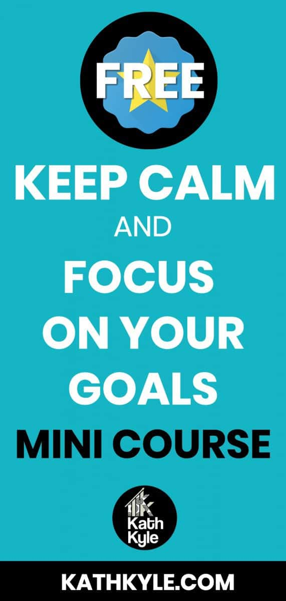 MAP: Keep Calm And Focus On Your Goals FREE Mini Course