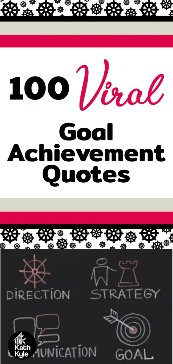 100 Goal Achievement Quotes To Help You Reach Your Dreams