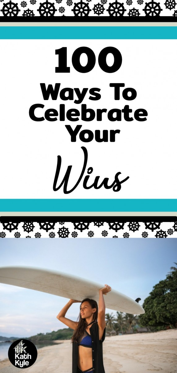 100 Ways To Celebrate Your Wins (Reward Daily Consistency)