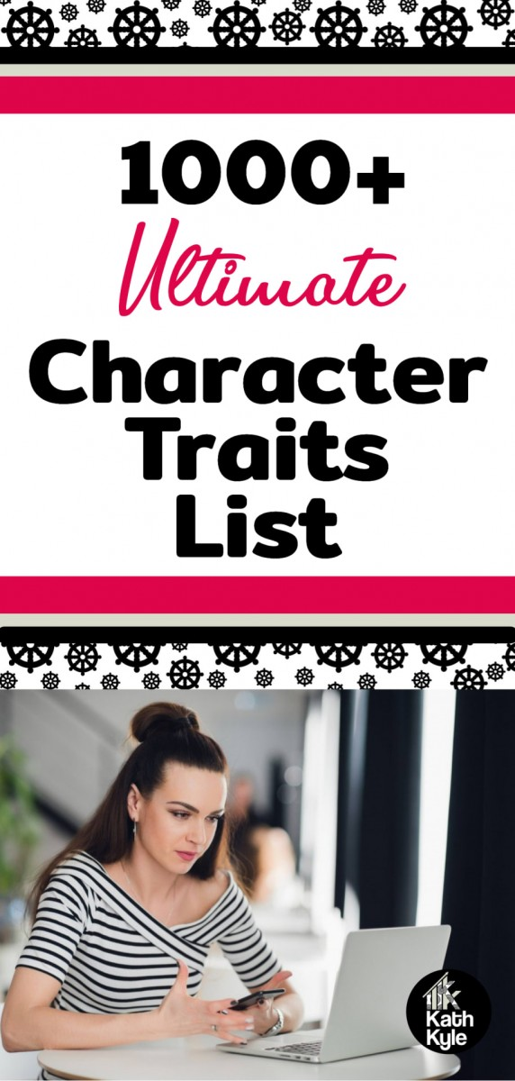 1000+ Character Traits List (Positive, Negative & Neutral)