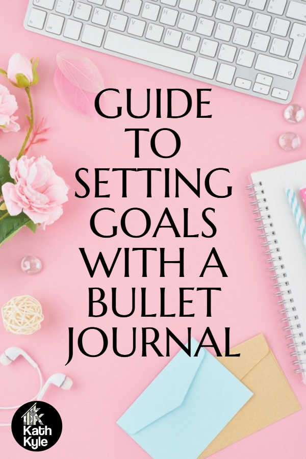 How To Use A Bullet Journal For Goal Setting And Tracking