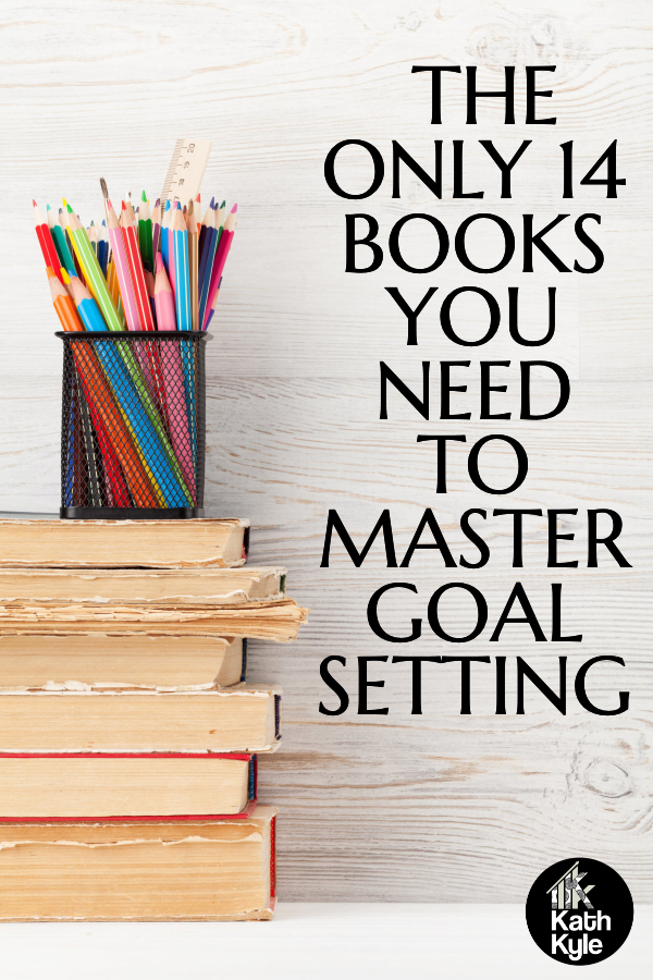 14 Goal Setting Books That Got Me Get Big Results In Business