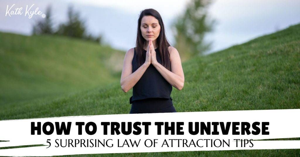 How To Trust The Universe: 5 SURPRISING Law Of Attraction Tips