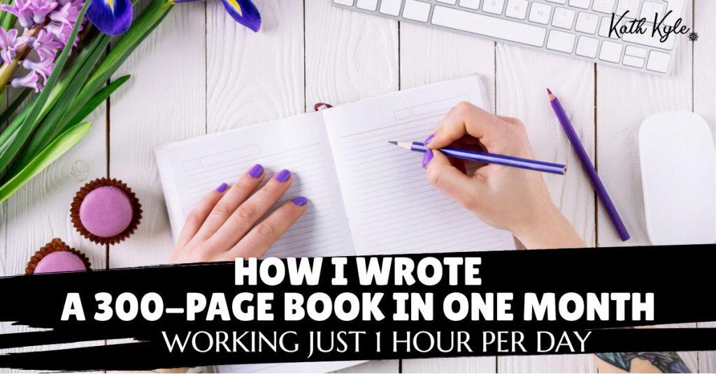 I Decided To Write A Book In A Month (Here's How I Did It)
