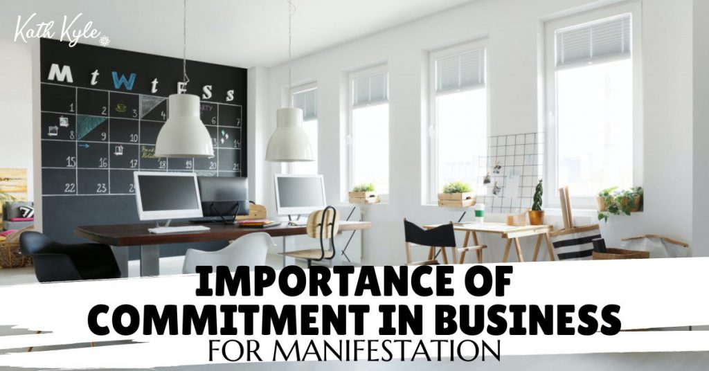 Importance Of Commitment In Business For Manifestation