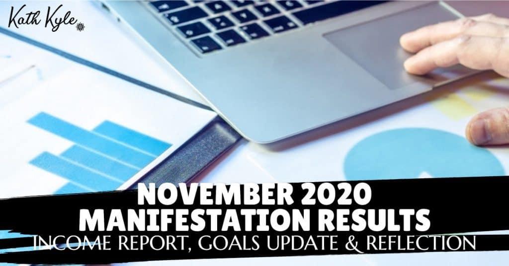 November 2020 Manifestation RESULTS: Income Report, Goals Update & Reflection
