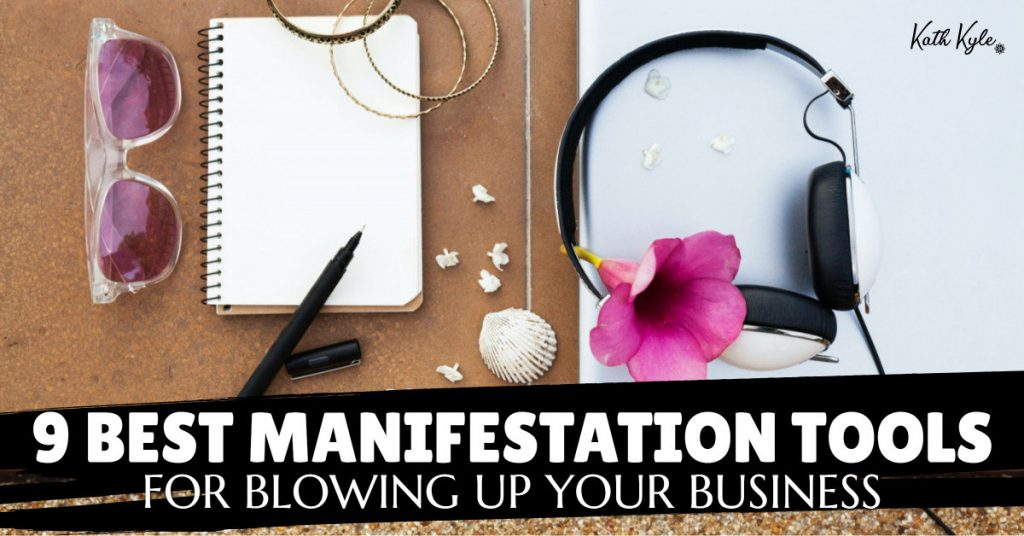 9 Best Manifestation Tools For Blowing Up Your Business