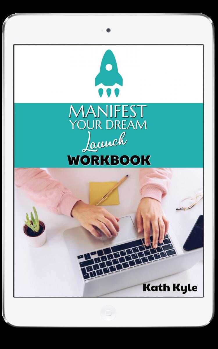 Manifest Your Dream Launch Workbook