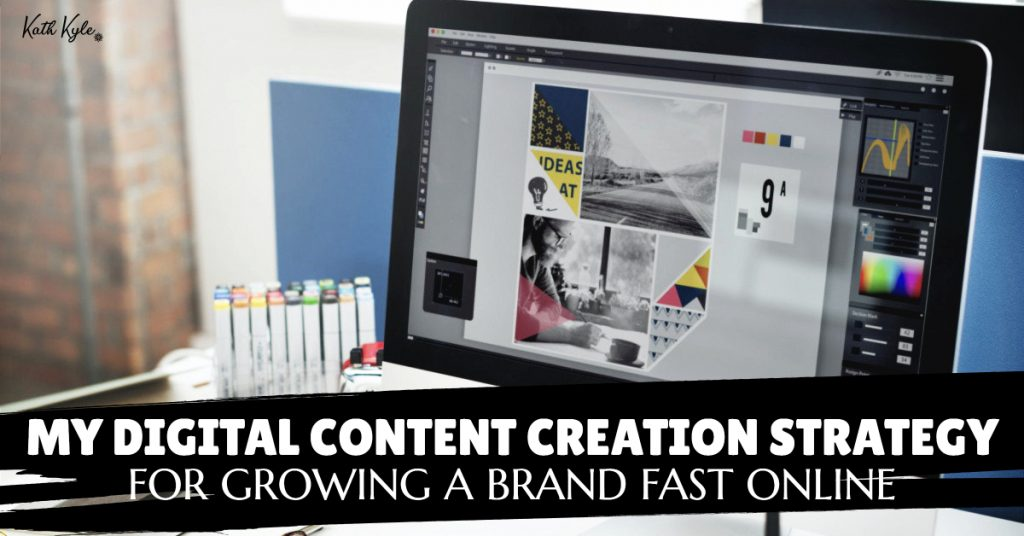 My Digital Content Creation Strategy For Growing A Brand Fast Online