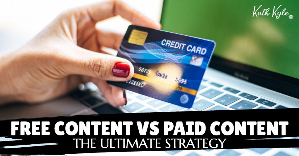 Free Content Vs Paid Content: The Ultimate Strategy