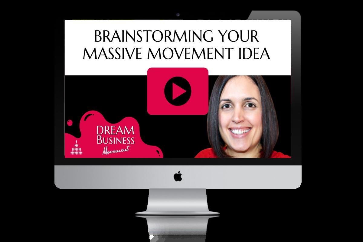 BRAINSTORMING YOUR MASSIVE MOVEMENT IDEA - MAC